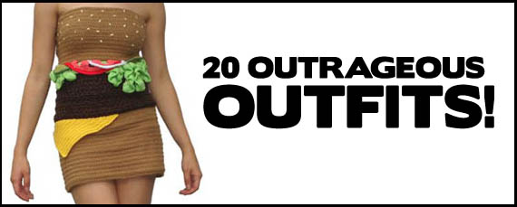 20 Outrageous Outfits