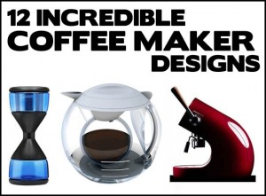 12 Incredible Coffee Maker Designs