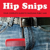 Hip Snips:Your Complete Guide to Dazzling Pubic Hair