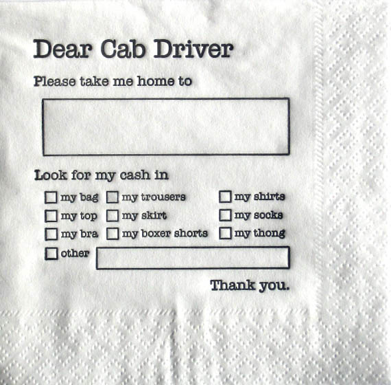 Dear Cab Driver Napkins Make Sure You Don't Wake Up in a Ditch