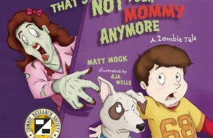 That's Not Your Mommy Anymore: A Zombie Tale Teaches Children A Valuable Lesson