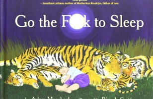Go the F**k to Sleep: The Perfect Bedtime Story For Tired Parents