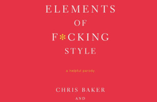 The Elements of F*cking Style Helps You Get It F*cking Right