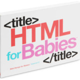 HTML for Babies Book