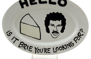 Hello Is It Brie You're Looking For?