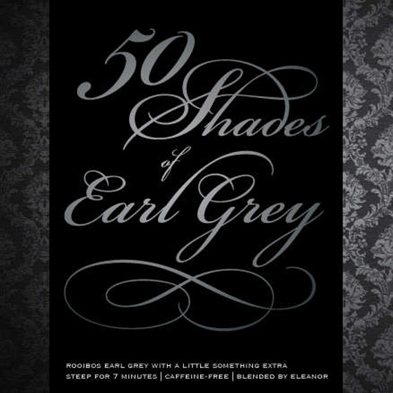 Tea & Sexy Time: 50 Shades Of Earl Grey