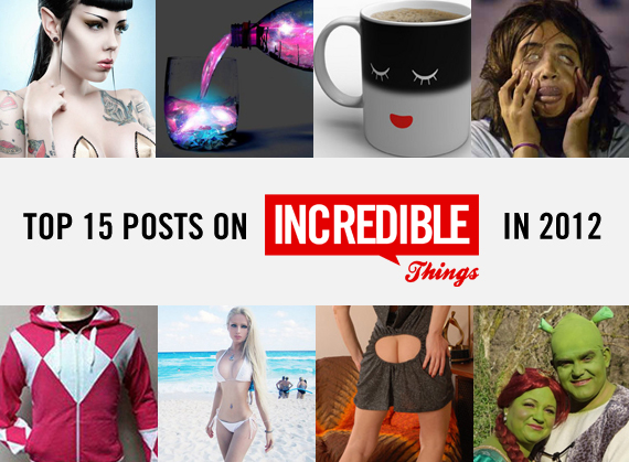 Top 15 Posts on Incredible Things in 2012