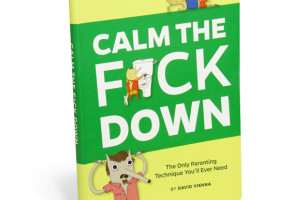 Calm The F*ck Down Is The Only Parenting Guide You'll Ever Need