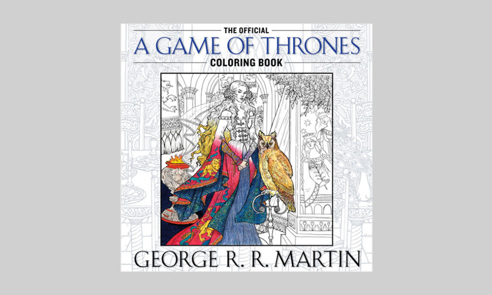 The Official Game Of Thrones Coloring Book Is Coming