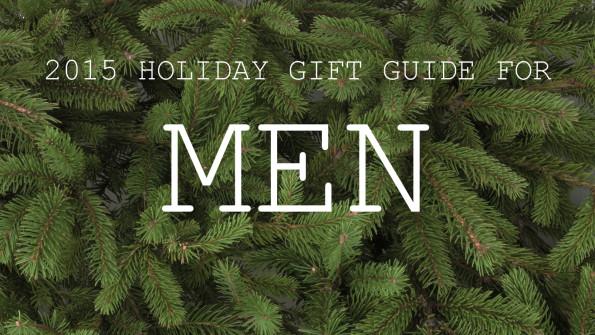 2015 Gift Guide For Men