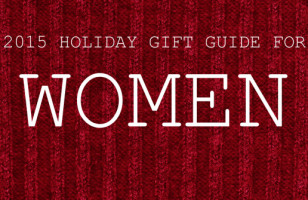 2015 Gift Guide For Women