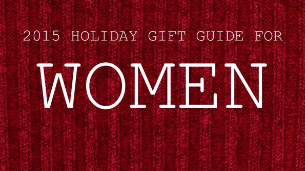 2015 Gift Guide For Women