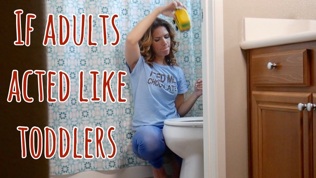 If Adults Acted Like Toddlers, It Would Look A Lot Like This