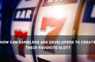 How Can Gamblers Ask Developers to Create Their Favorite Slot?