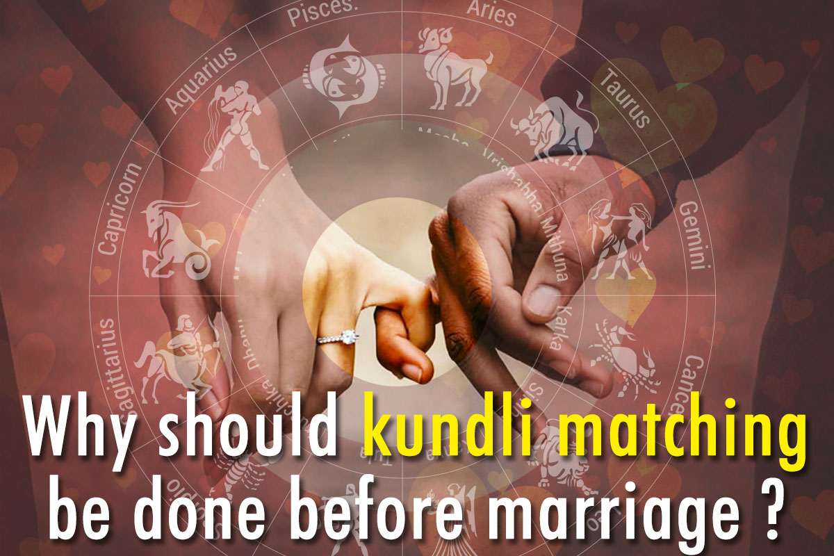 Why should Kundli Matching be done before Marriage ?