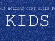 2015 Gift Guide For Kids